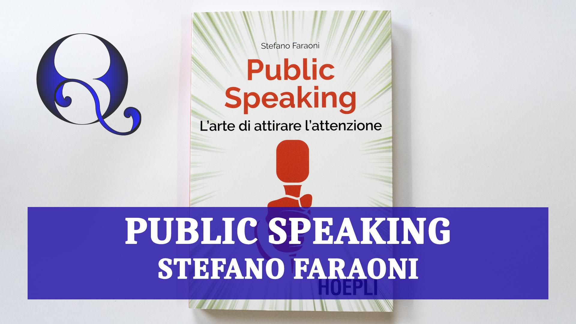 PUBLIC SPEAKING di STEFANO FARAONI: relazione libro