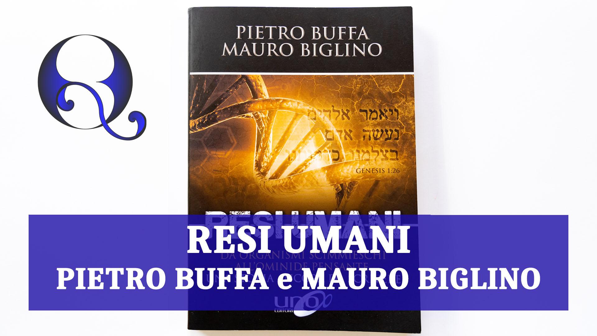 RESI UMANI di PIETRO BUFFA e MAURO BIGLINO: relazione libro