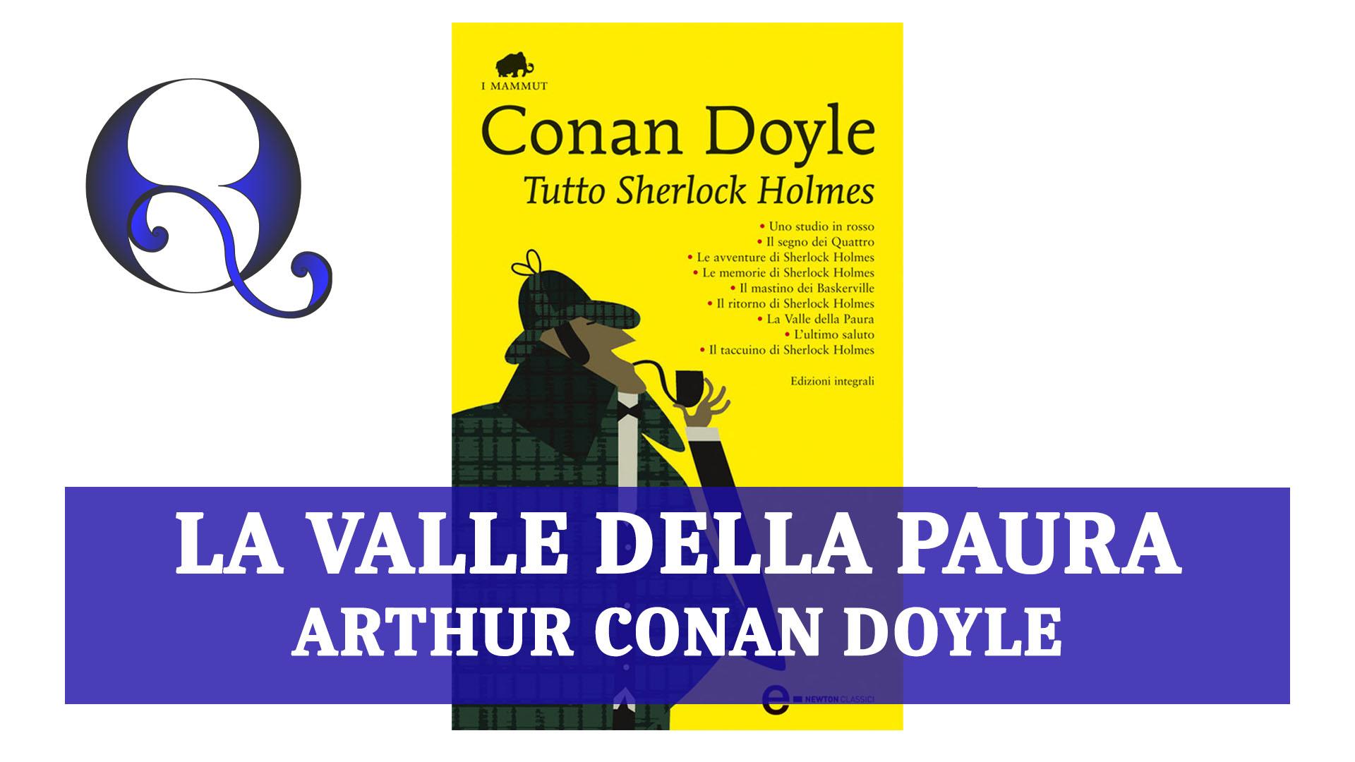 TUTTO SHERLOCK HOLMES – LA VALLE DELLA PAURA di ARTHUR CONAN DOYLE: riassunto libro