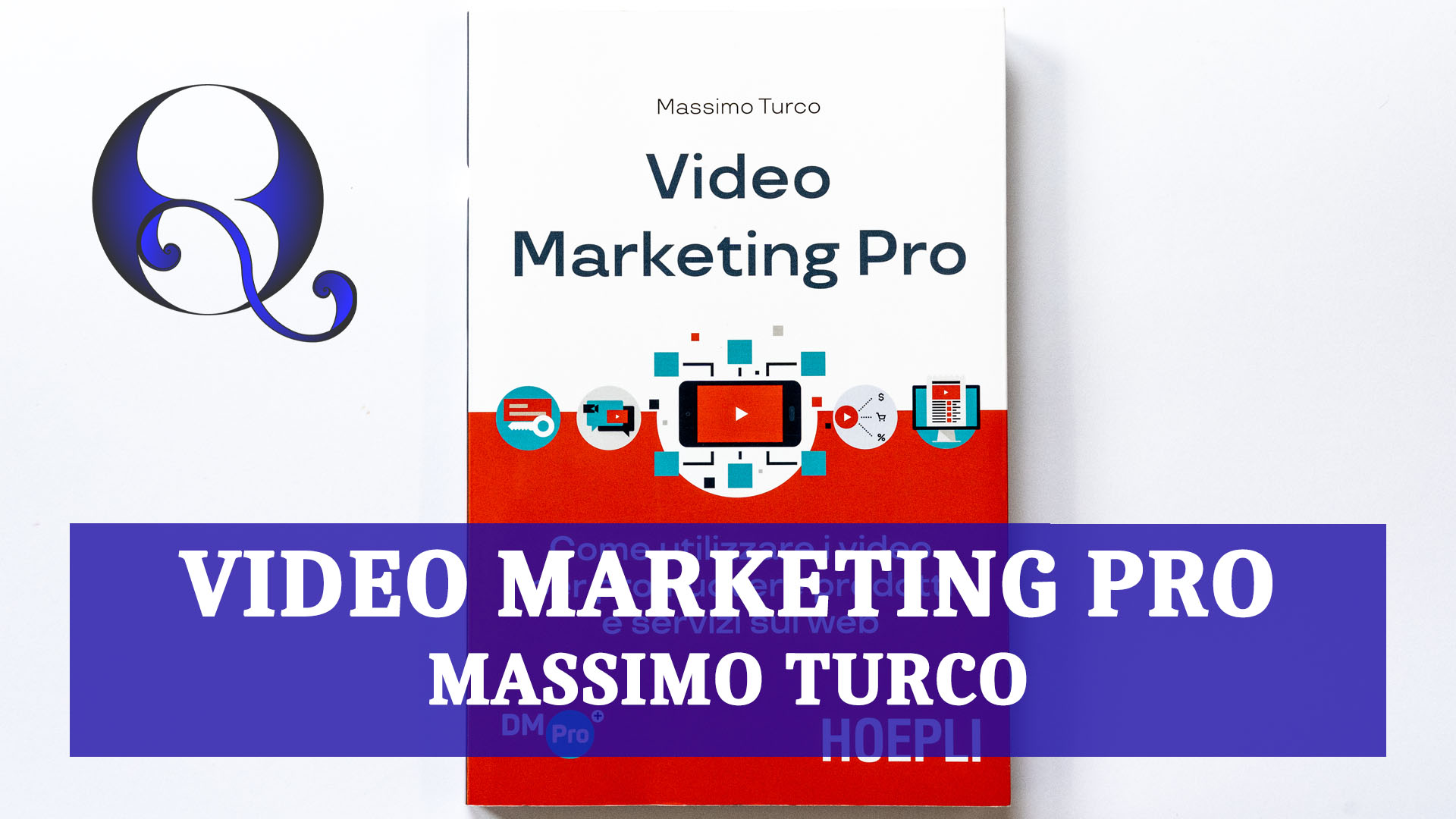 VIDEO MARKETING PRO di MASSIMO TURCO: relazione libro