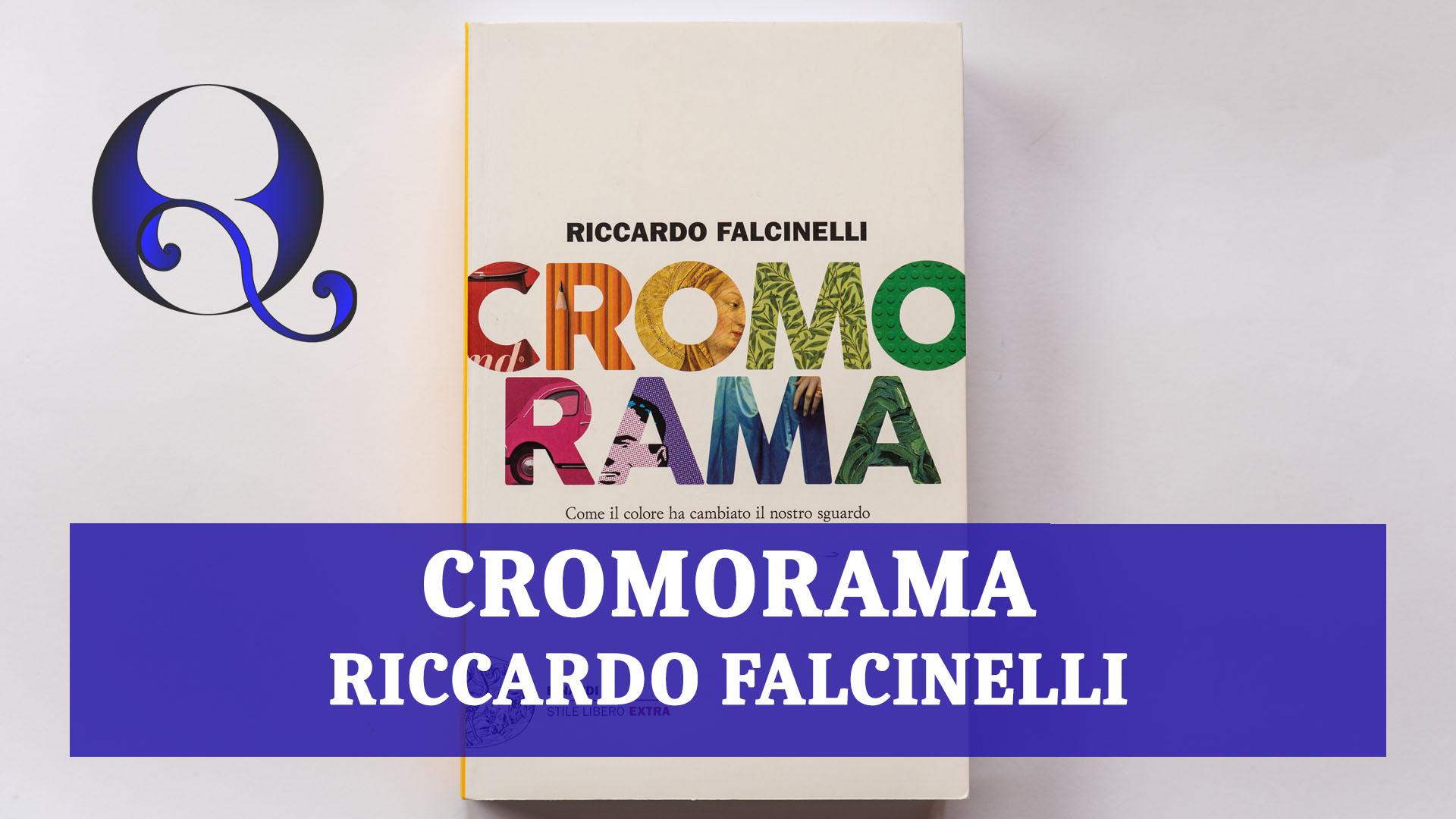 CROMORAMA di RICCARDO FALCINELLI: relazione libro