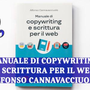 MANUALE DI COPYWRITING E SCRITTURA PER IL WEB di ALFONSO CANNAVACCIUOLO: relazione libro