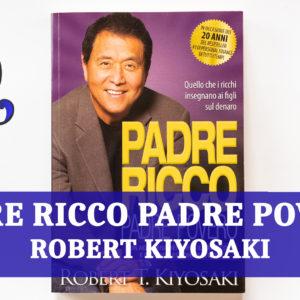 PADRE RICCO PADRE POVERO di ROBERT KIYOSAKI: relazione libro