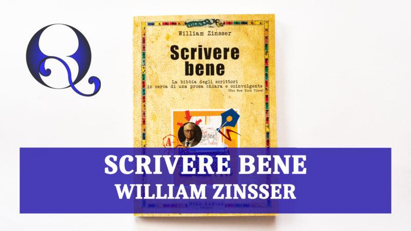 SCRIVERE BENE di WILLIAM ZINSSER: riassunto libro
