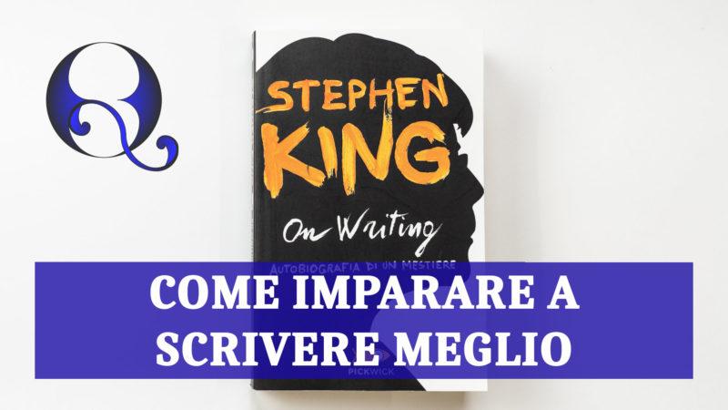 Come Imparare a Scrivere Meglio: dal libro On Writing  di Stephen King