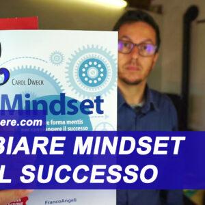 come cambiare forma mentis per il successo: recensione libro Mindset di Carol Dweck