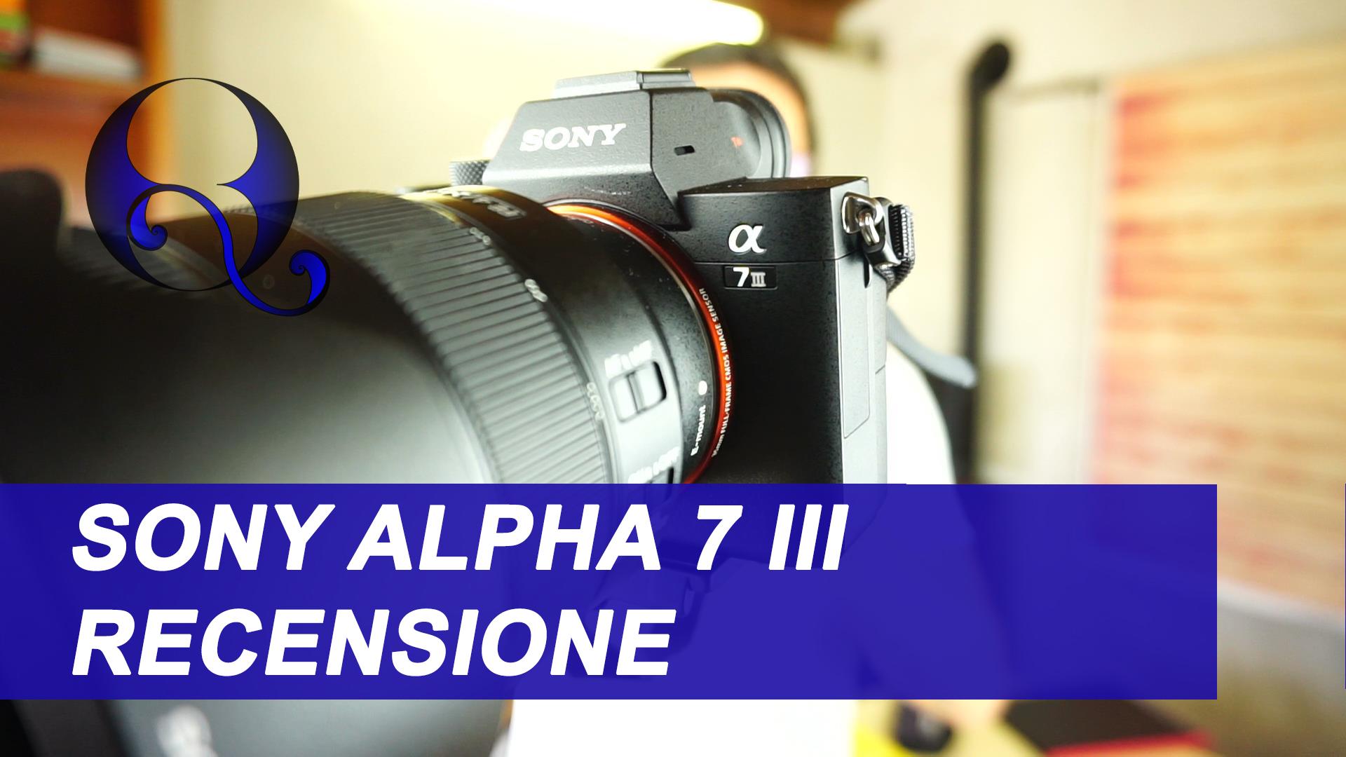 Sony Alpha 7 iii recensione: le caratteristiche della fotocamera mirrorless full frame