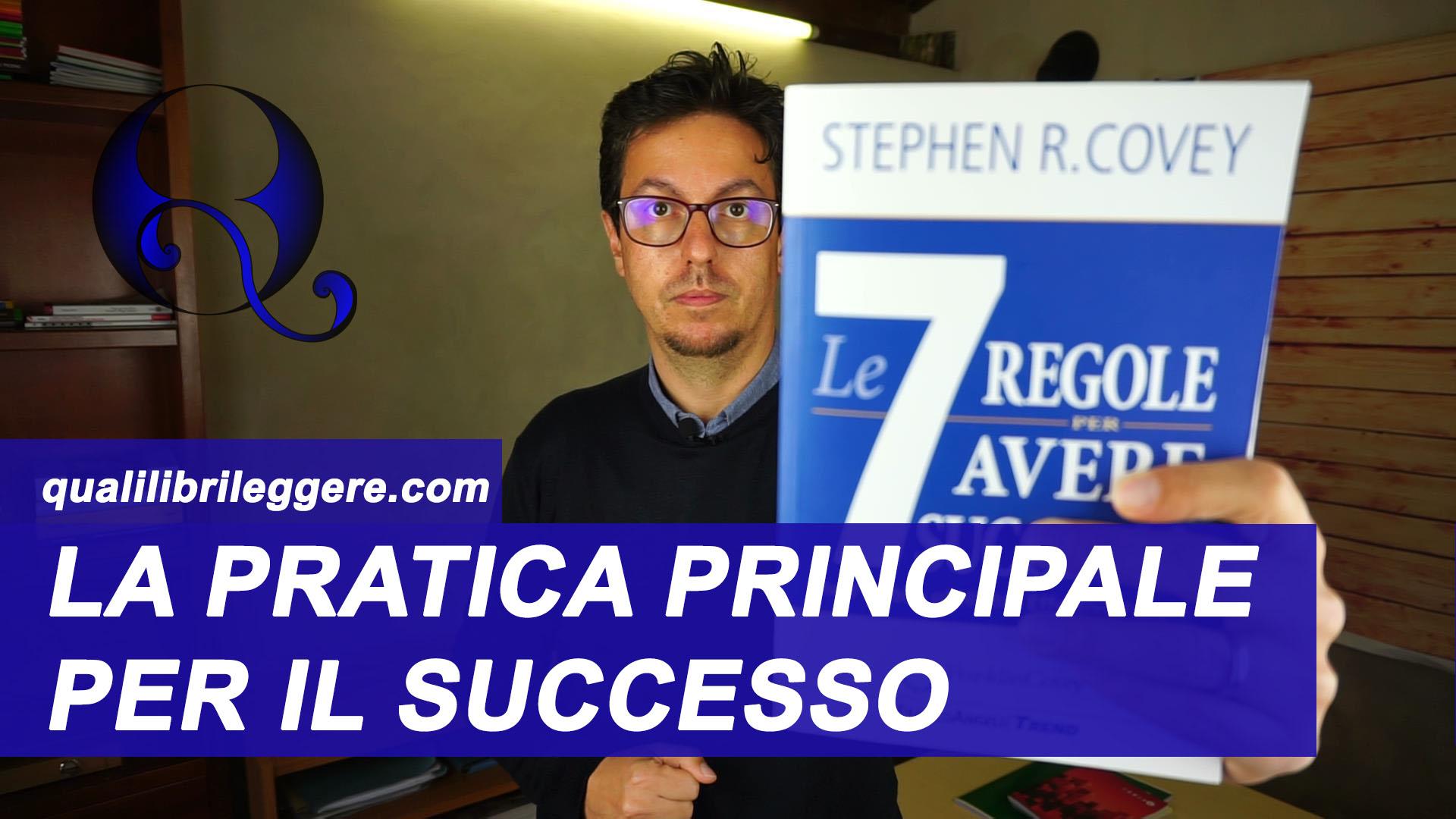 Abitudini delle persone affermate: recensione libro Le 7 Regole per avere Successo di Stephen Covey