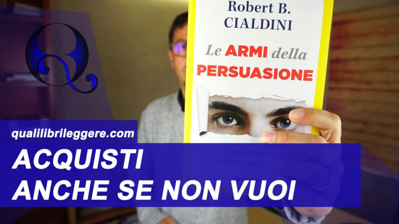 i processi automatici: recensione libro Le Armi della Persuasione di Robert Cialdini
